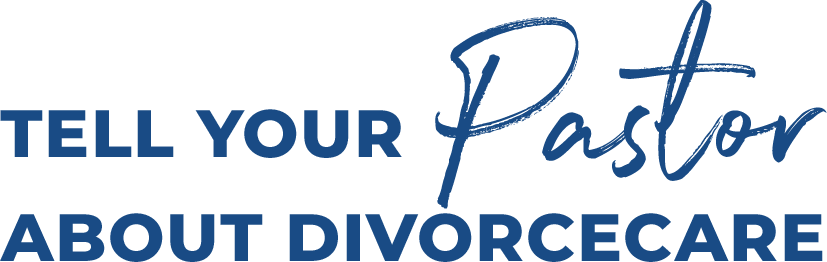 Tell your pastor about DivorceCare